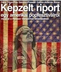 Képzelt riport egy amerikai popfesztiválról musical turné - Győr
