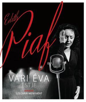 Edit Piaf - Vári Éva önálló estje