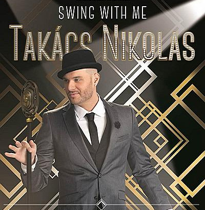 Takács Nikolas - Swing with Me koncert