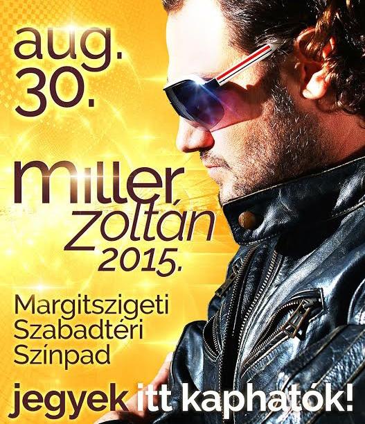 Miller Zoltán koncert - Margitszigeti Szabadtéri Színpad - Jegyek