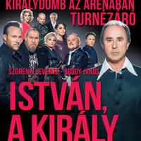 István, a király 2016 - Aréna - Budapest