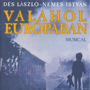 Valahol Európában musical - Magyar Színház