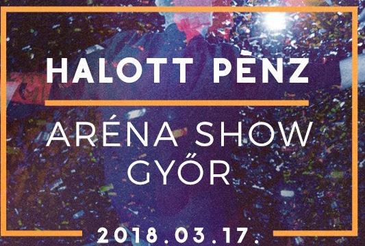 Halott Pénz - Győr Audi Aréna koncert és show 2018