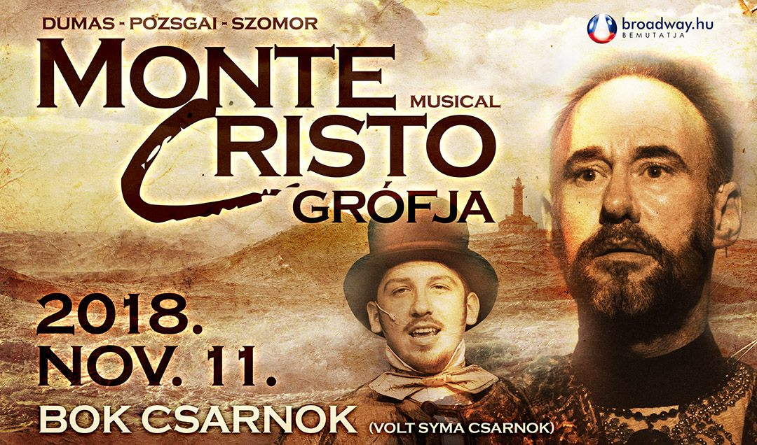 Monte Cristo grófja musical 2018 - BOK Csarnok