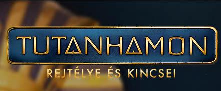 Tutanhamon - Rejtélye és kincsei kiállítás
