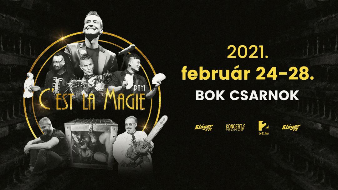 C est la magie - A világ legjobb illúzionistái 2021 - BOK Csarnok