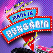 Made in Hungaria musical