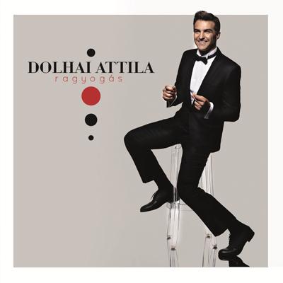 Dolhai Attila Lemezbemutató koncert 2013